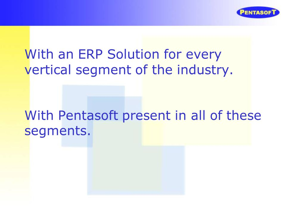 With an ERP Solution for every vertical segment of the industry