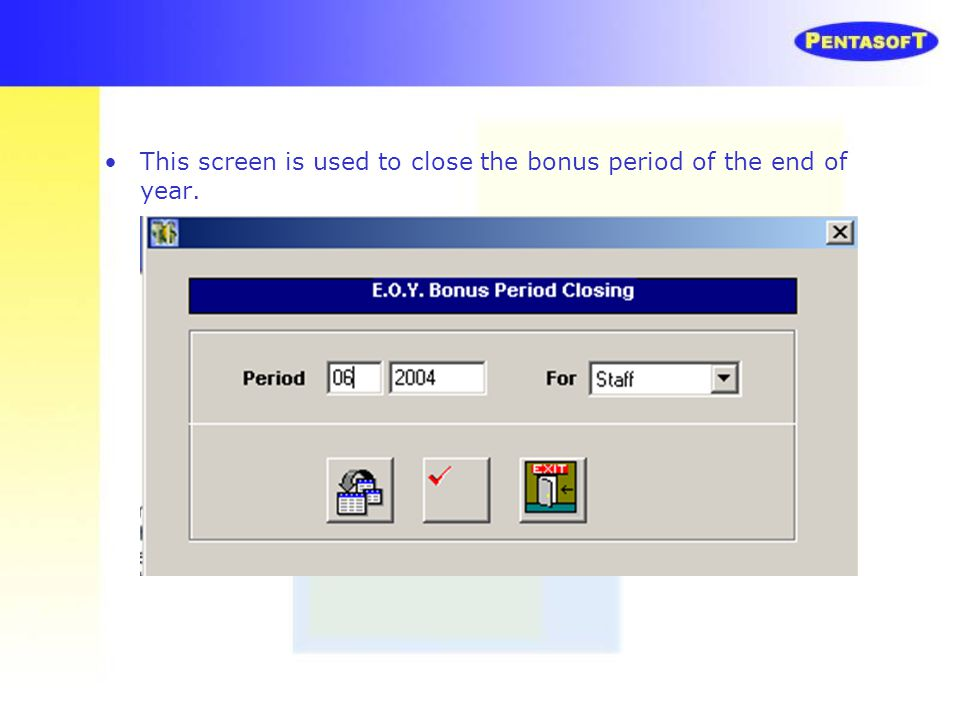 This screen is used to close the bonus period of the end of year.