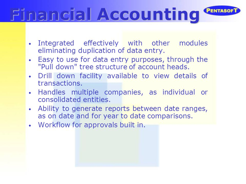 Financial Accounting Integrated effectively with other modules eliminating duplication of data entry.