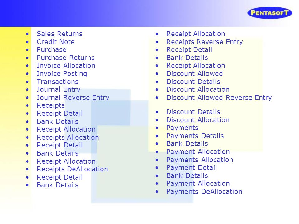 Sales Returns Credit Note. Purchase. Purchase Returns. Invoice Allocation. Invoice Posting. Transactions.