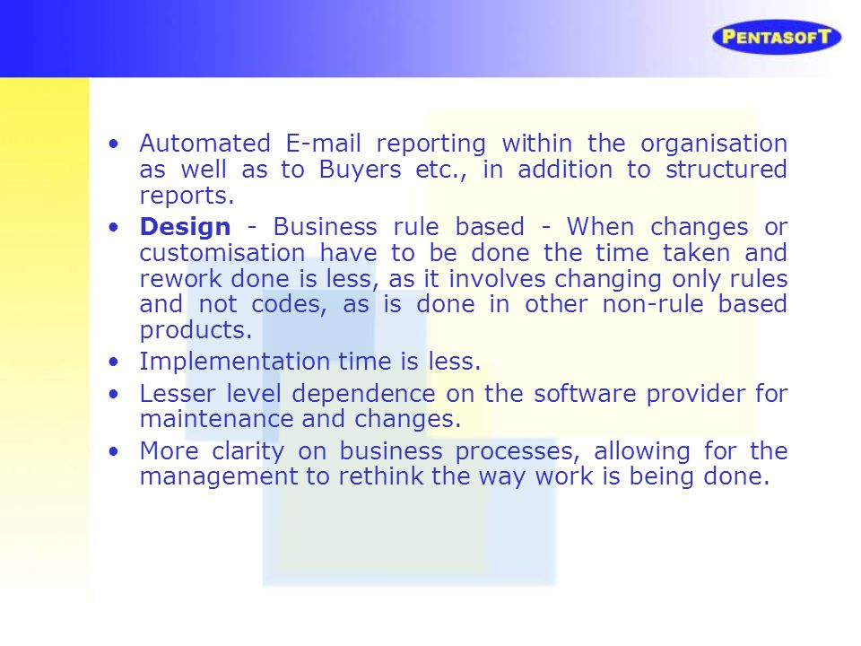 Automated E-mail reporting within the organisation as well as to Buyers etc., in addition to structured reports.