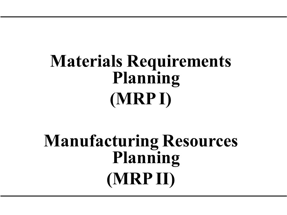 Materials Requirements Planning Manufacturing Resources Planning