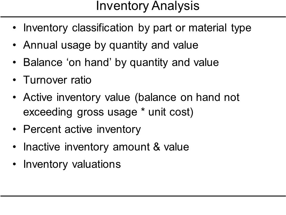 Inventory Analysis Inventory classification by part or material type