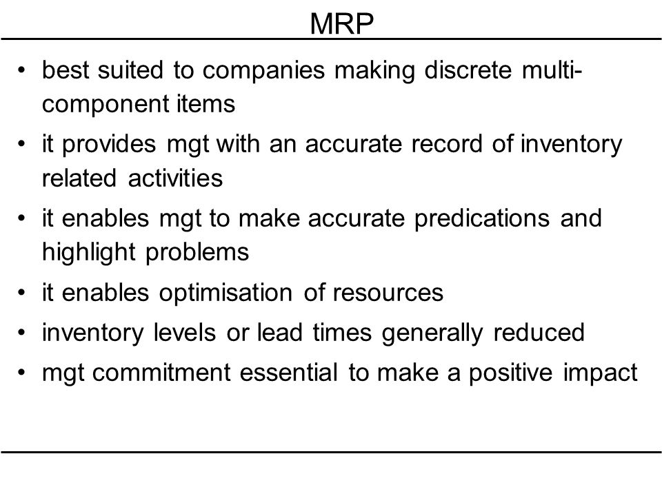 MRP best suited to companies making discrete multi-component items