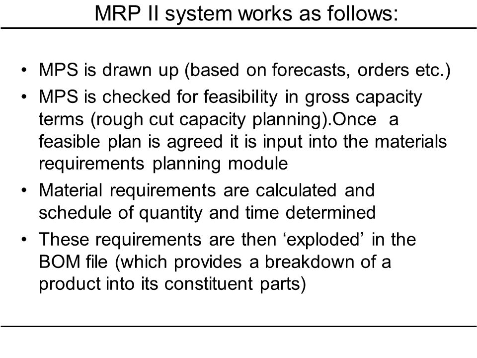 MRP II system works as follows: