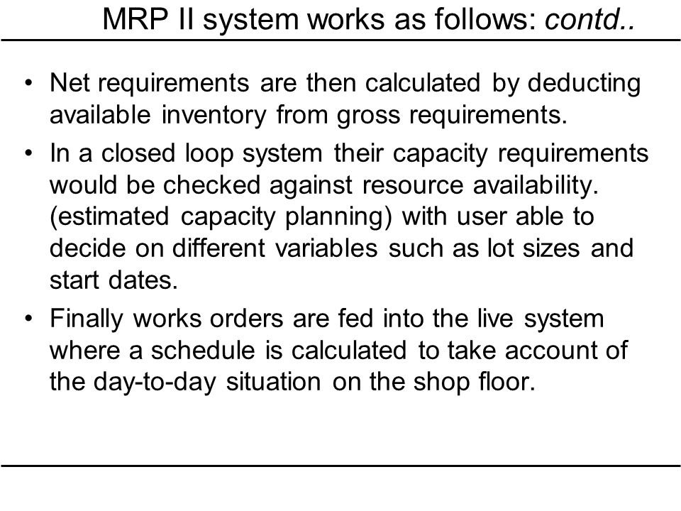 MRP II system works as follows: contd..