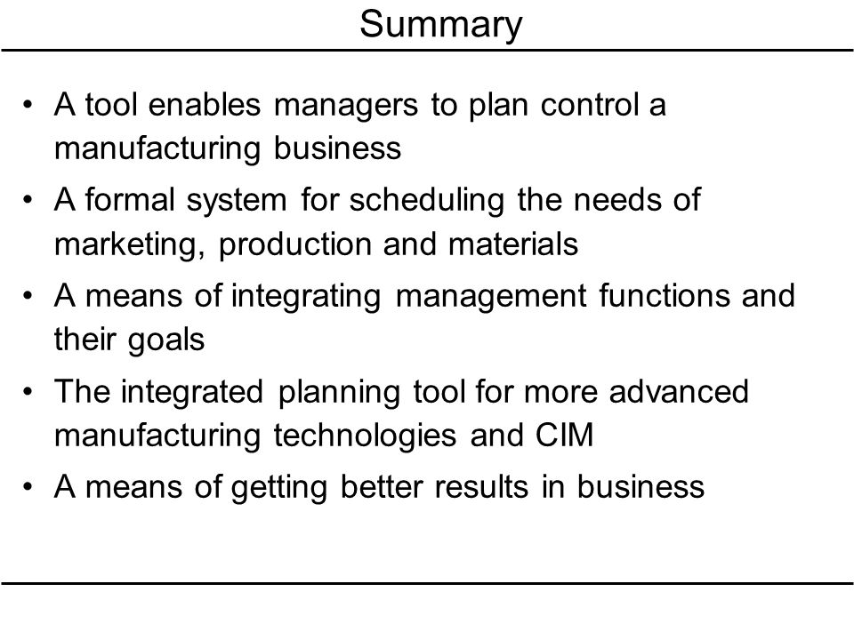 Summary A tool enables managers to plan control a manufacturing business.