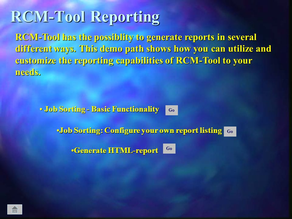RCM-Tool Reporting RCM-Tool has the possiblity to generate reports in several. different ways. This demo path shows how you can utilize and.