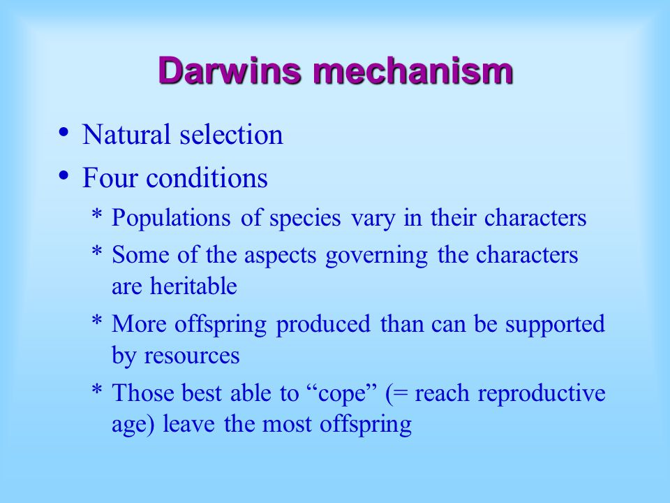 Darwins mechanism Natural selection Four conditions
