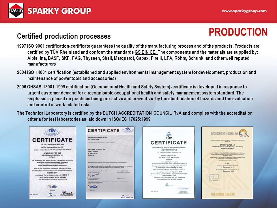 PRODUCTION Certified production processes