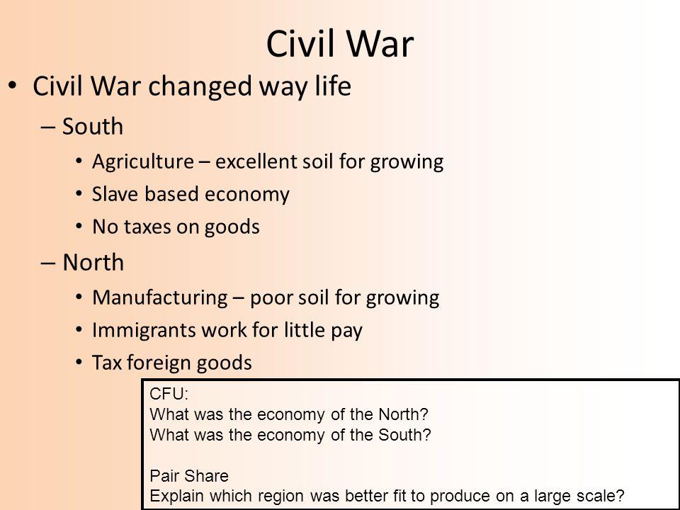 Civil War Civil War changed way life South North