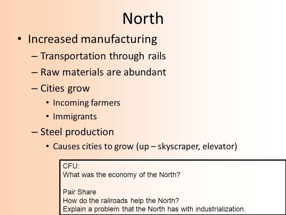 North Increased manufacturing Transportation through rails