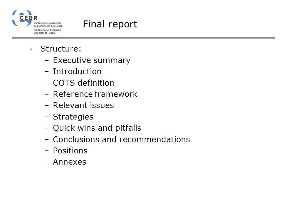 Final report Structure: Executive summary Introduction COTS definition