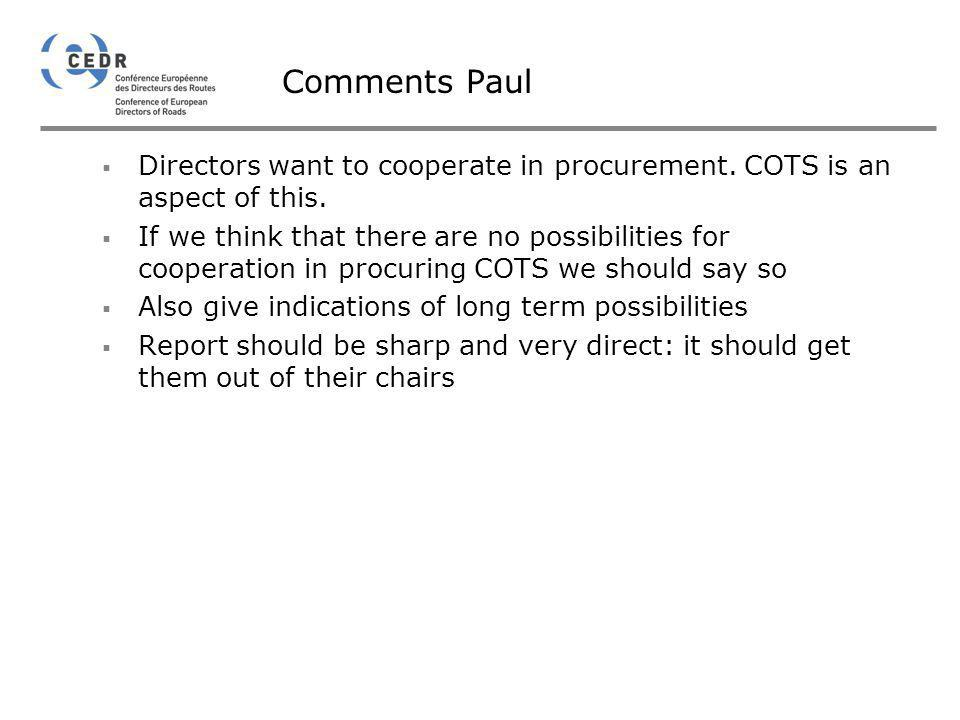 Comments Paul Directors want to cooperate in procurement. COTS is an aspect of this.