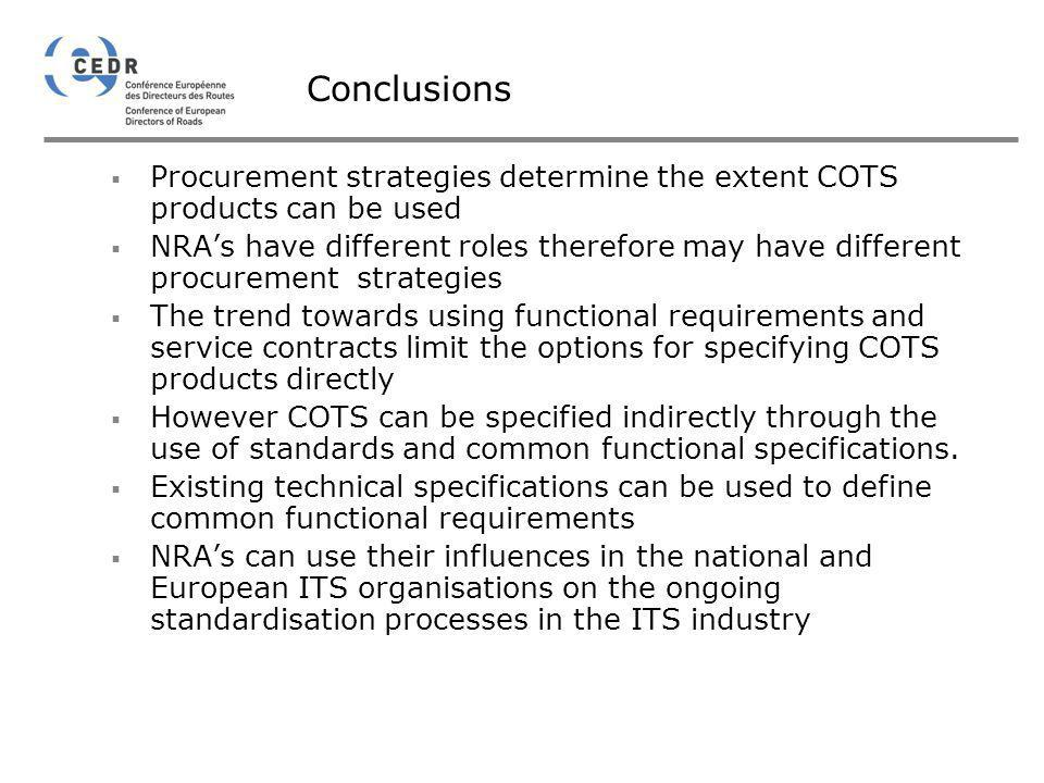 Conclusions Procurement strategies determine the extent COTS products can be used.