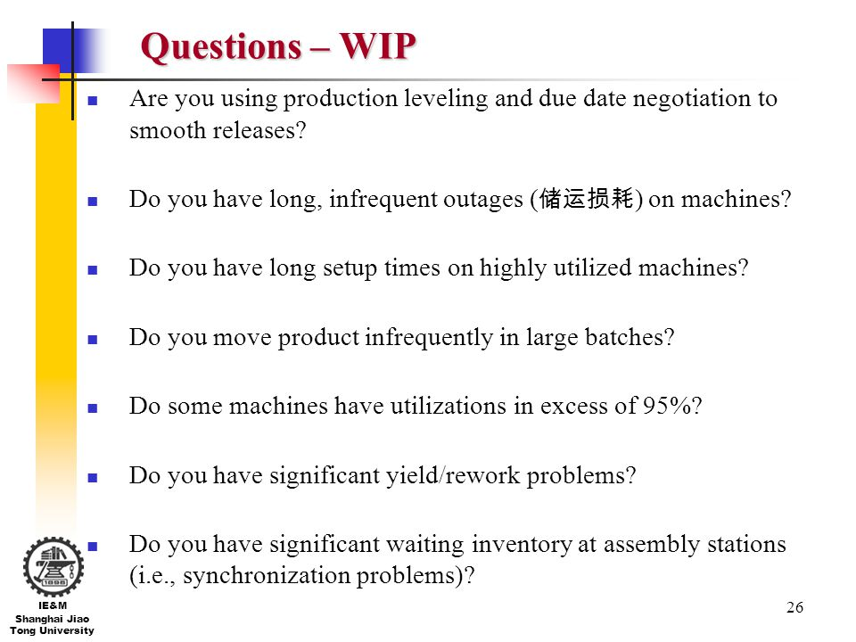 Questions – WIP Are you using production leveling and due date negotiation to smooth releases