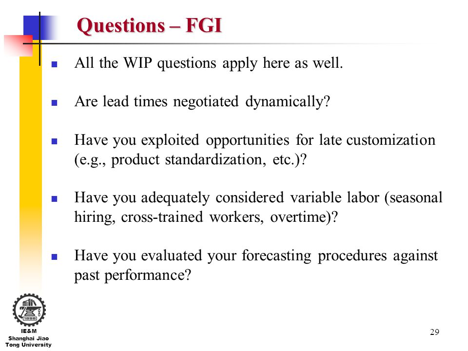 Questions – FGI All the WIP questions apply here as well.