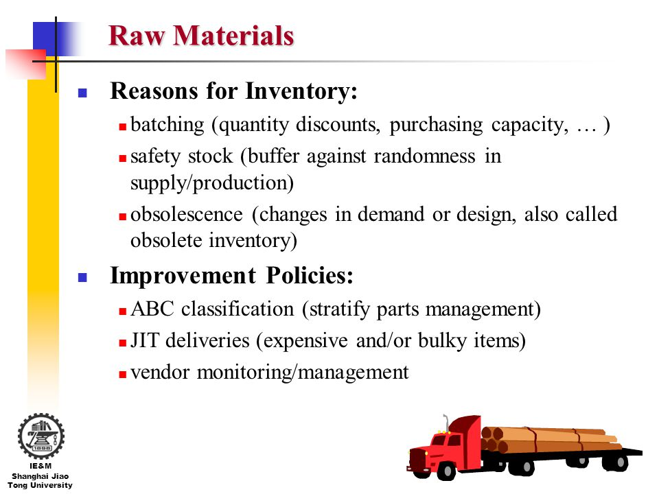Raw Materials Reasons for Inventory: Improvement Policies: