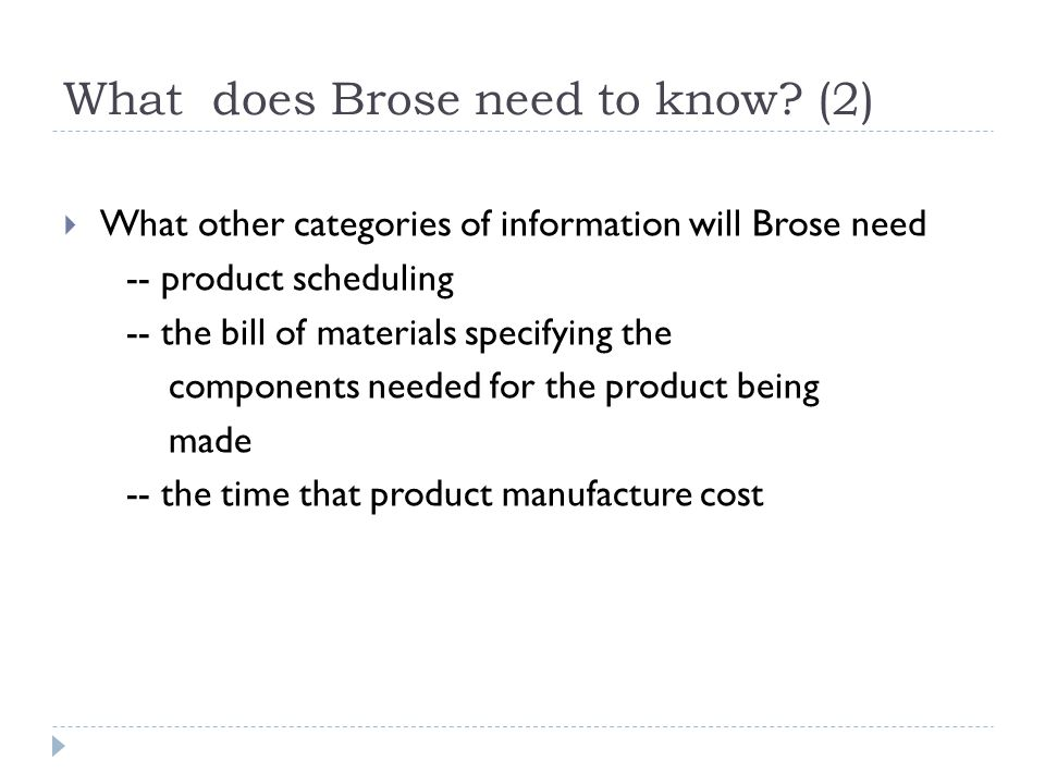 What does Brose need to know (2)