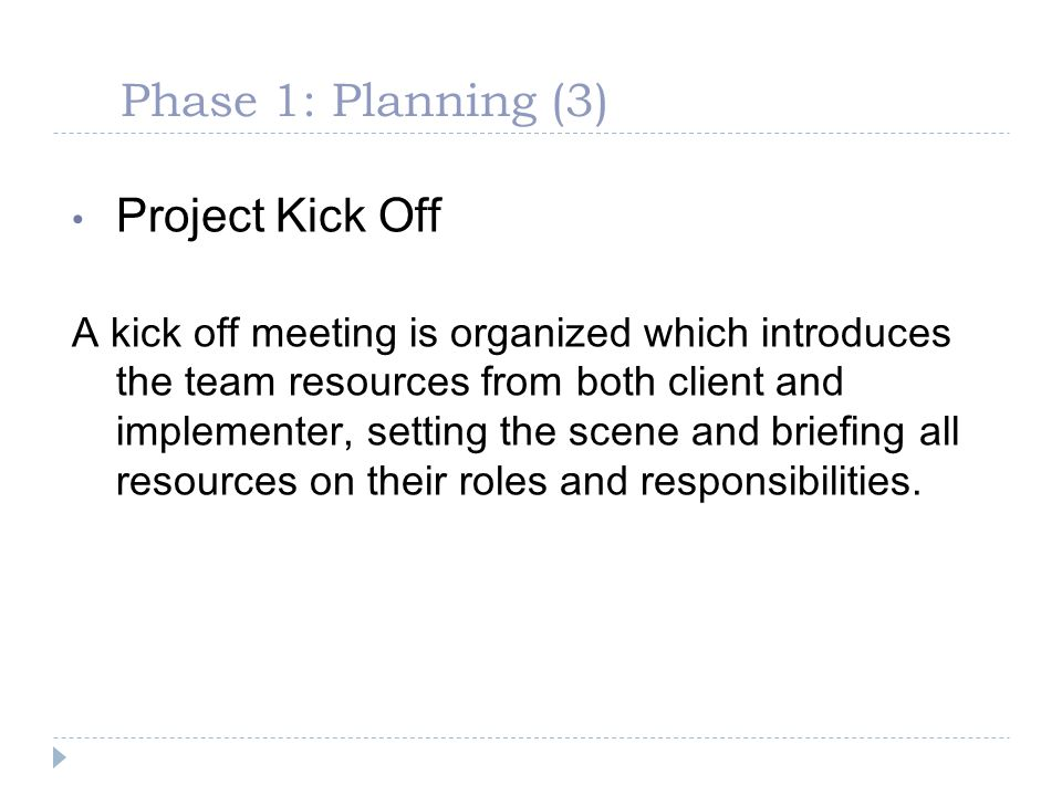 Phase 1: Planning (3) Project Kick Off
