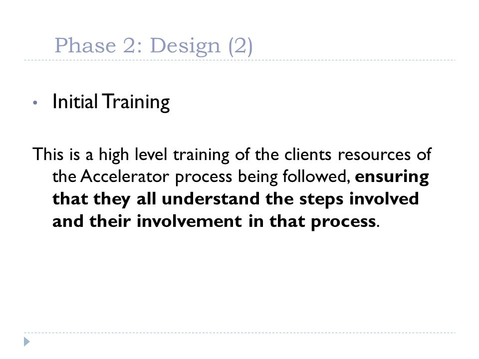 Phase 2: Design (2) Initial Training