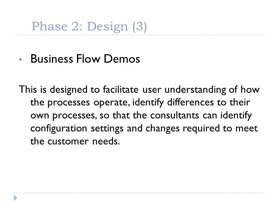 Phase 2: Design (3) Business Flow Demos