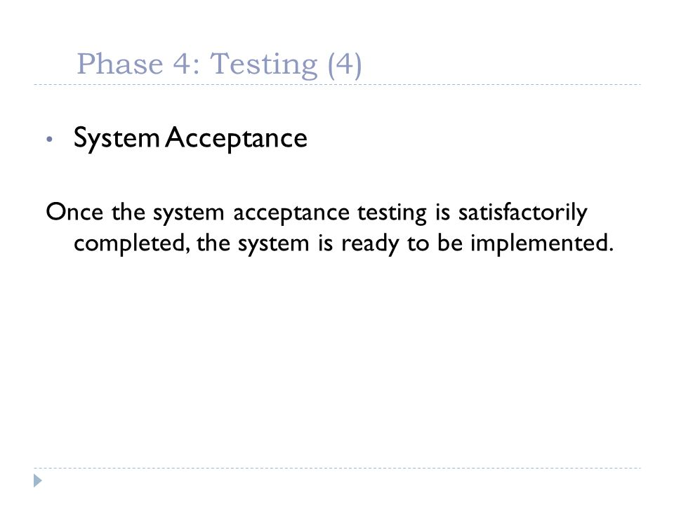 Phase 4: Testing (4) System Acceptance
