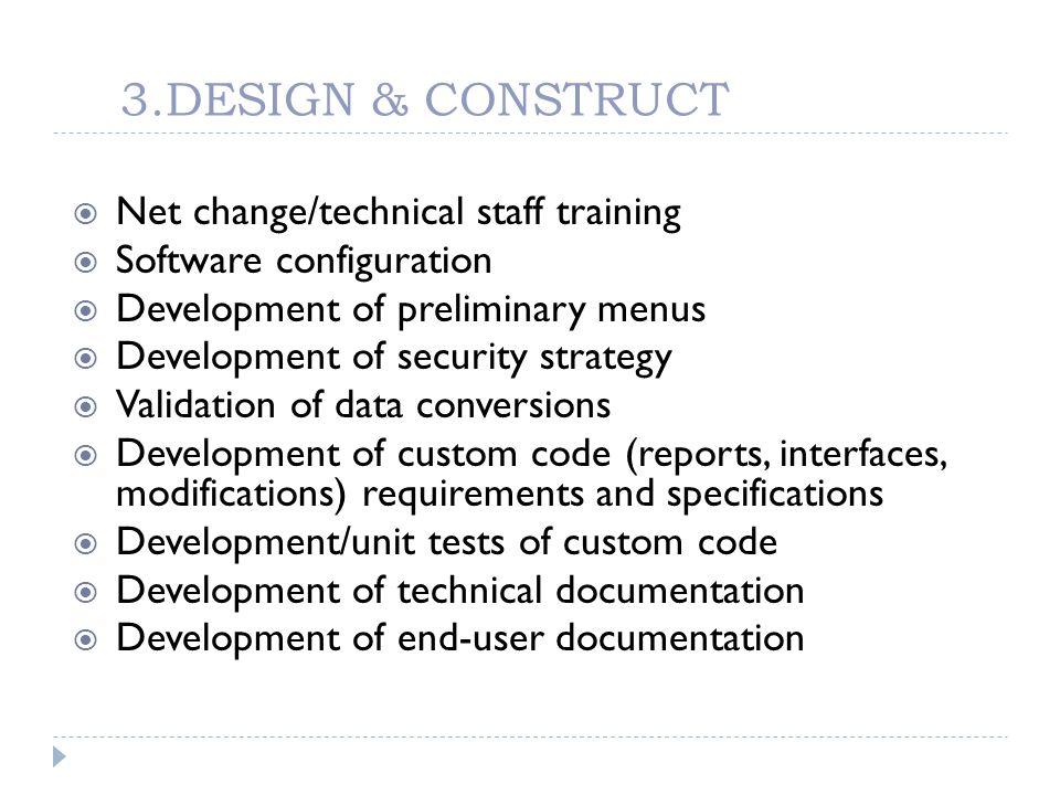 3.DESIGN & CONSTRUCT Net change/technical staff training