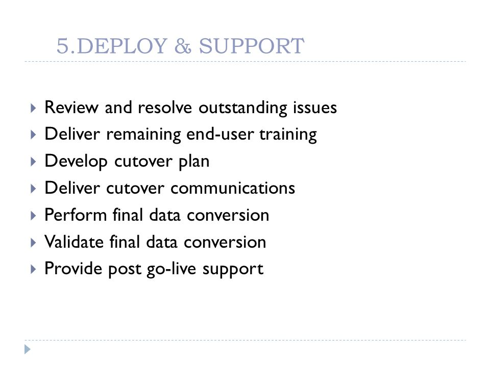 5.DEPLOY & SUPPORT Review and resolve outstanding issues