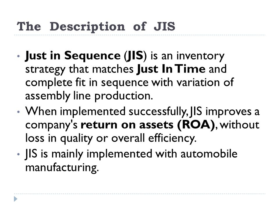 JIS is mainly implemented with automobile manufacturing.