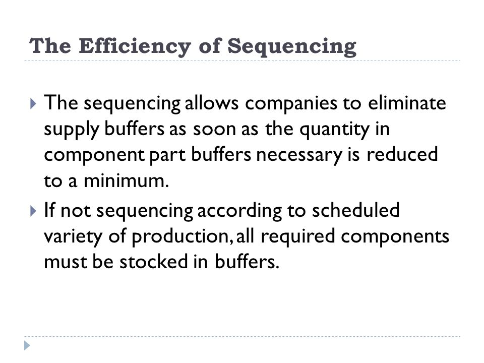 The Efficiency of Sequencing