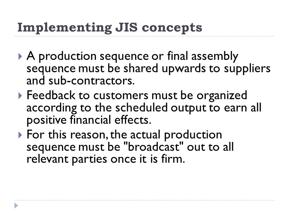 Implementing JIS concepts