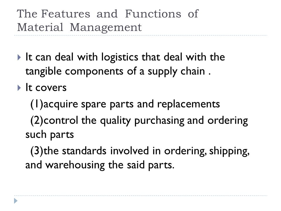 The Features and Functions of Material Management