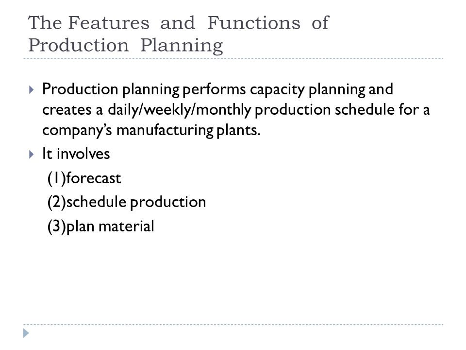 The Features and Functions of Production Planning