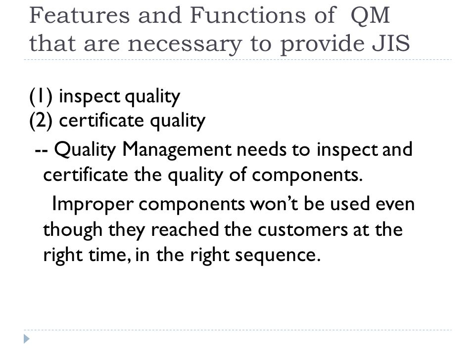 Features and Functions of QM that are necessary to provide JIS