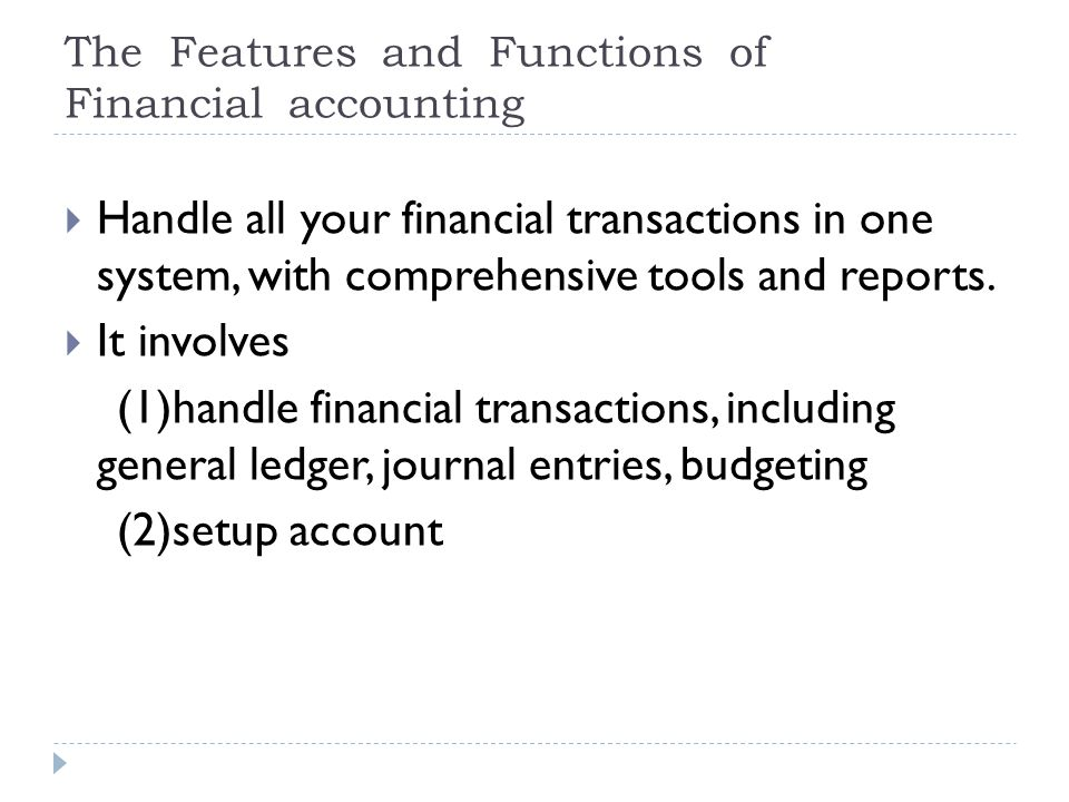The Features and Functions of Financial accounting