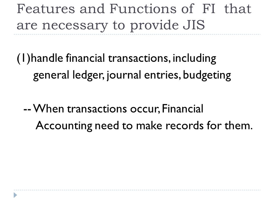 Features and Functions of FI that are necessary to provide JIS