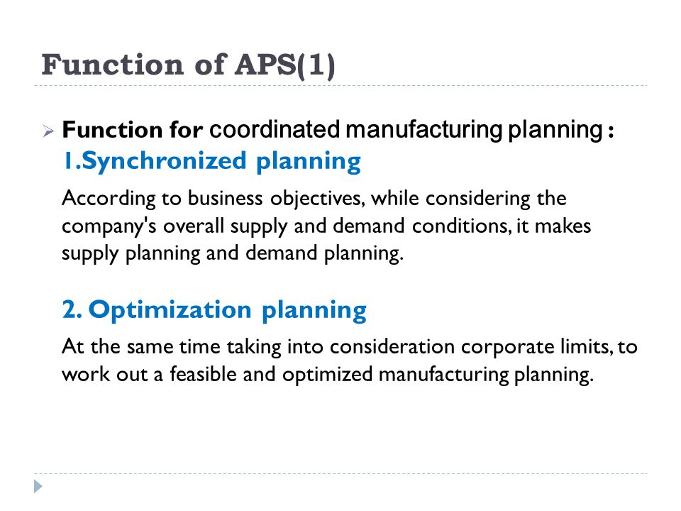 Function of APS(1) Function for coordinated manufacturing planning : 1.Synchronized planning.