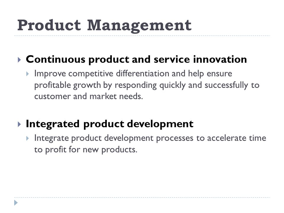 Product Management Continuous product and service innovation