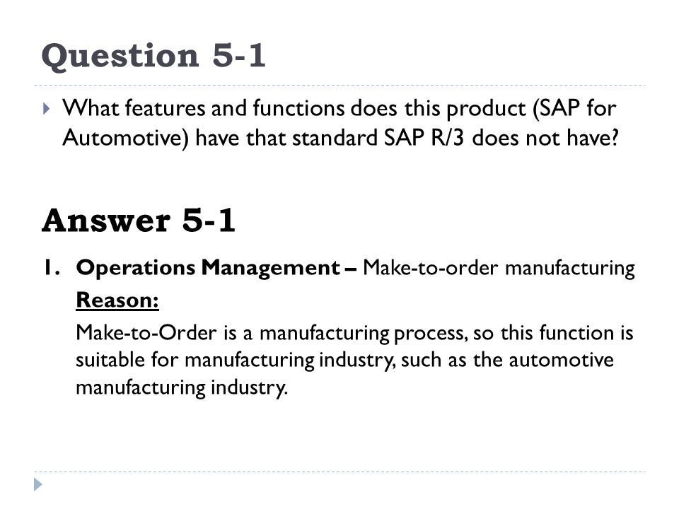 Question 5-1 What features and functions does this product (SAP for Automotive) have that standard SAP R/3 does not have