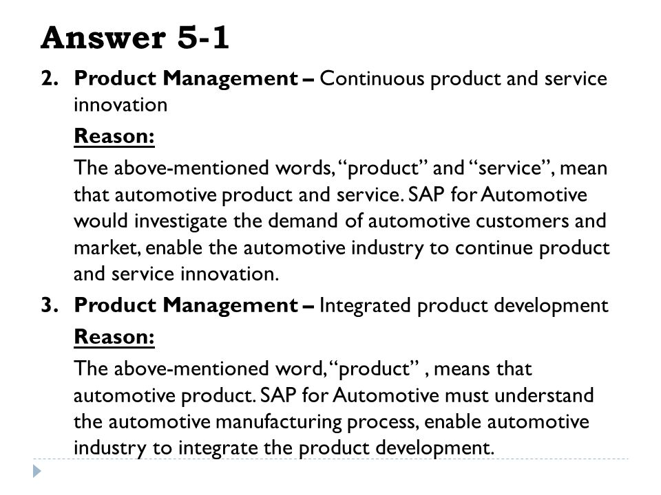 Answer 5-1 Product Management – Continuous product and service innovation. Reason: