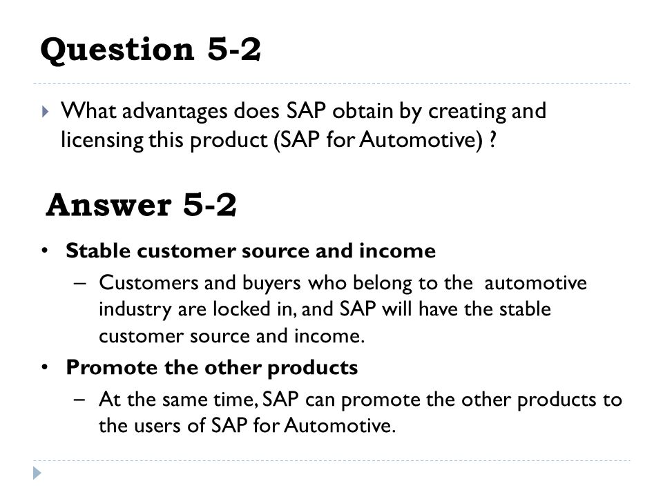 Question 5-2 What advantages does SAP obtain by creating and licensing this product (SAP for Automotive)
