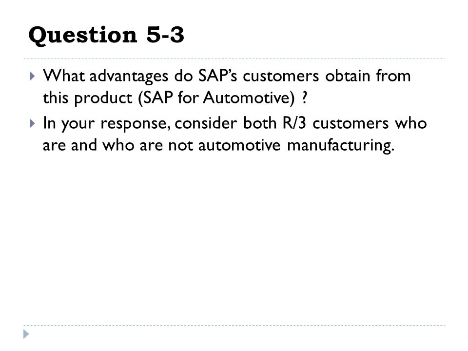 Question 5-3 What advantages do SAP's customers obtain from this product (SAP for Automotive)