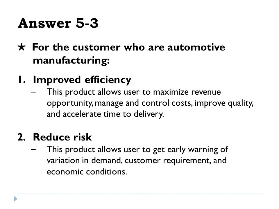 Answer 5-3 ★ For the customer who are automotive manufacturing: