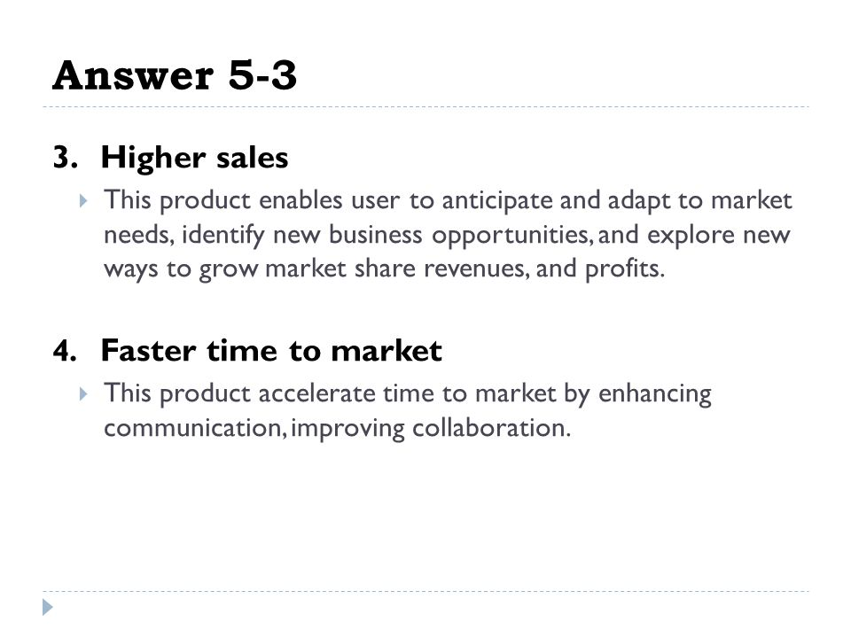 Answer 5-3 3. Higher sales 4. Faster time to market