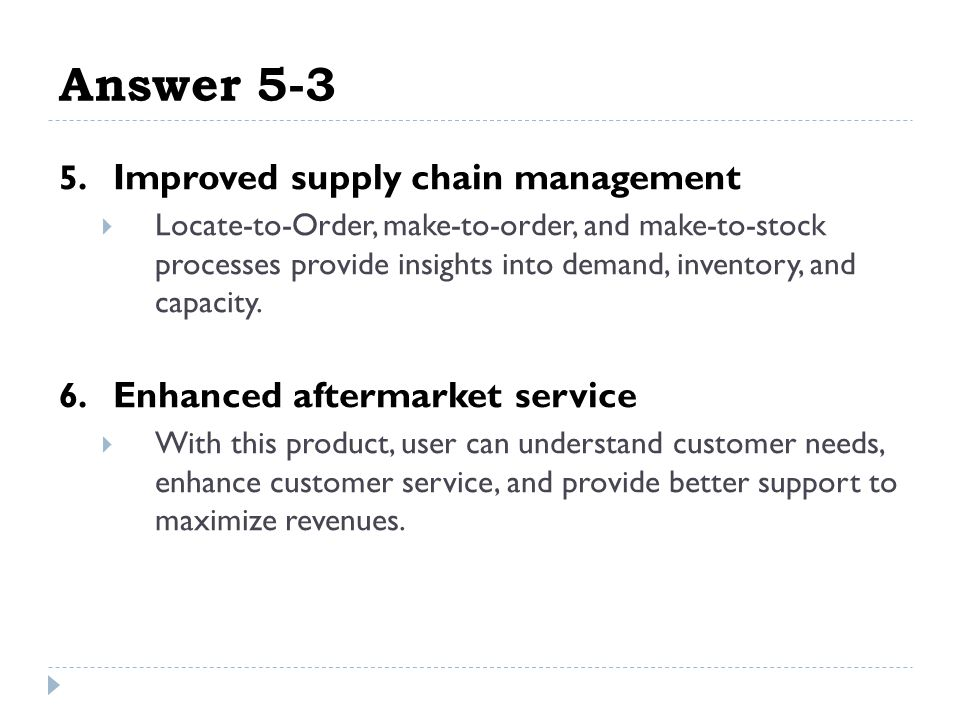 Answer 5-3 5. Improved supply chain management