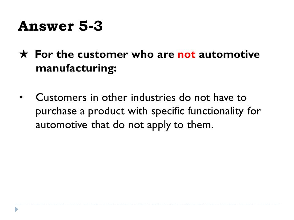 Answer 5-3 ★ For the customer who are not automotive manufacturing: