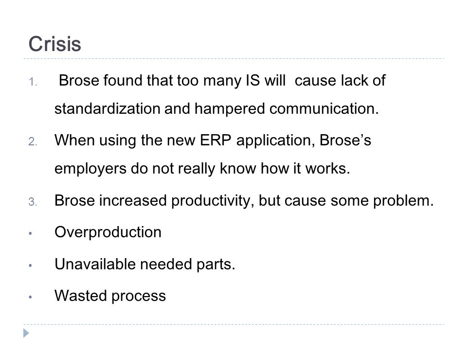 Crisis Brose found that too many IS will cause lack of standardization and hampered communication.