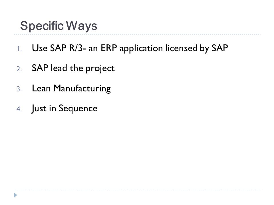 Specific Ways Use SAP R/3- an ERP application licensed by SAP