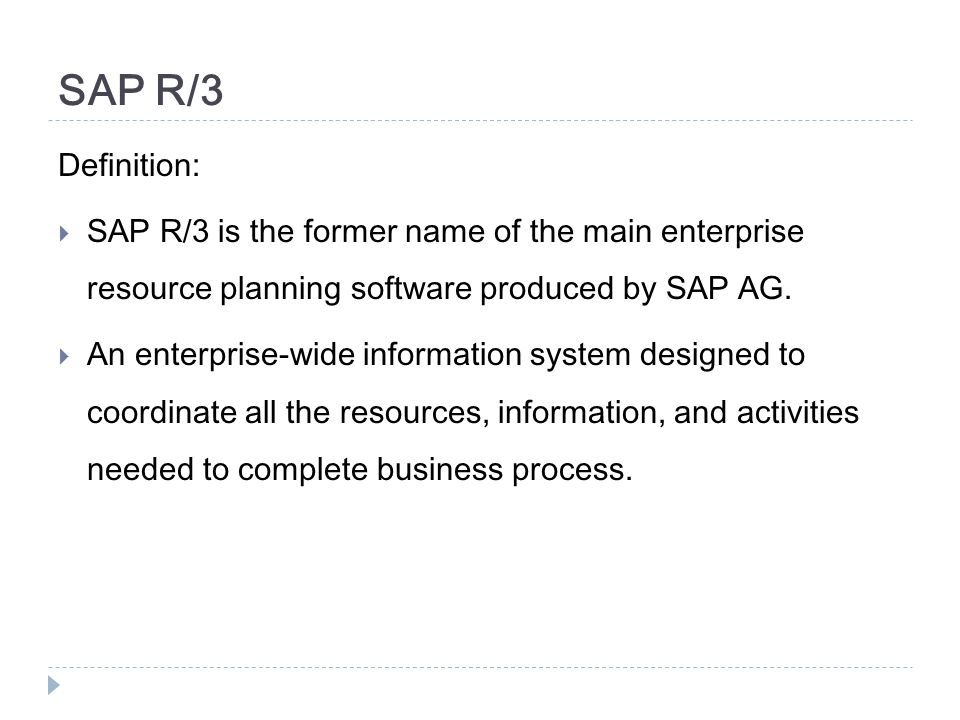 SAP R/3 Definition: SAP R/3 is the former name of the main enterprise resource planning software produced by SAP AG.